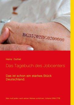 Das Tagebuch des Jobcenters - Duthel, Heinz