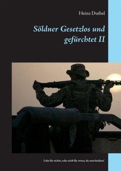 Söldner Gesetzlos und gefürchtet - II - Duthel, Heinz