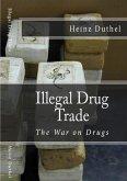 Illegal drug trade - The War on Drugs (eBook, ePUB)