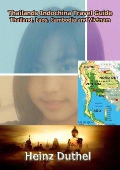 Thailands Indochina Travel Guide (eBook, ePUB)