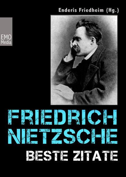 Friedrich Nietzsche Beste Zitate Kluge Worte Aphorismen Und Lebensweisheiten Ebook Epub