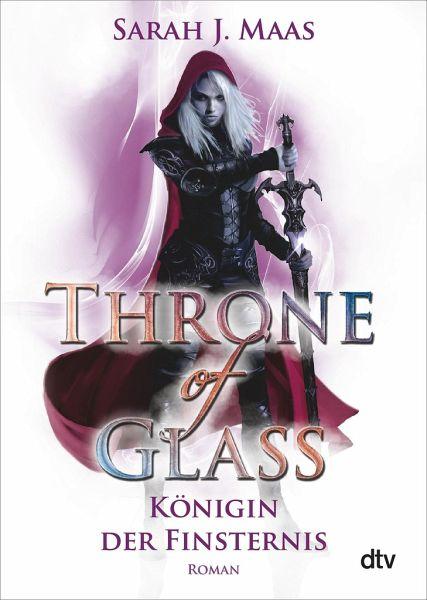 Knigin Der Finsternis Throne Of Glass Bd4 Von Sarah J