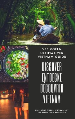 DISCOVER ENTDECKE DÉCOUVRIR VIETNAM (eBook, ePUB)