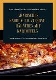 Arabisches Knoblauch-Zitrone-Hähnchen mit Kartoffeln (eBook, ePUB)