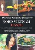 DISCOVER ENTDECKE DÉCOUVRIR NORD VIETNAM - HANOI (eBook, ePUB)