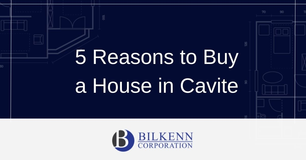 5 Reasons to Buy a House in Cavite