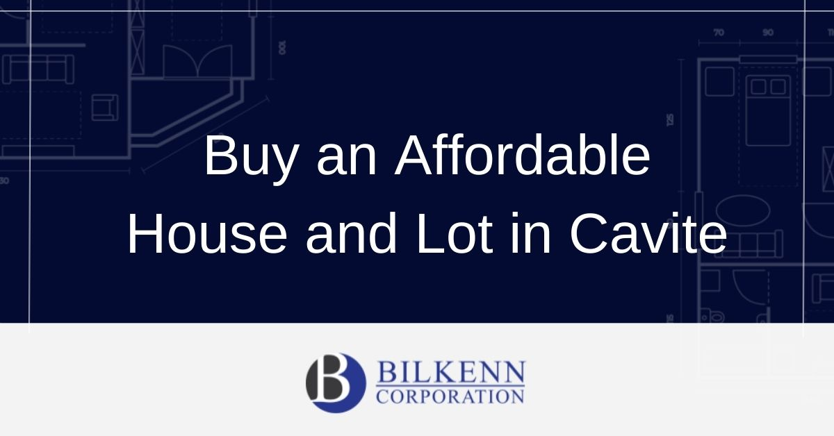 Tips How to Buy an Affordable House and Lot in Cavite