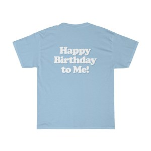 Happy Birthday To Me T-Shirt Blue