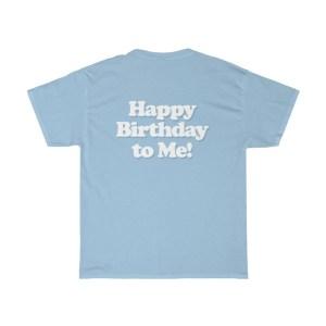 Happy Birthday To Me T-Shirt Blue