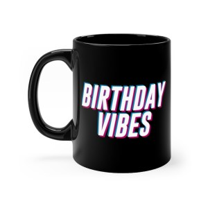 Birthday Vibes Coffee Mug