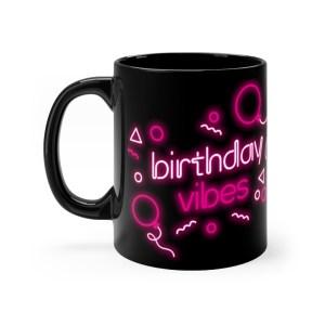 Birthday Vibes Black Coffee Mug