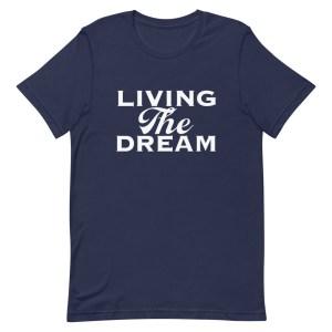 Living the Dream - Retirement - navy - T-Shirt