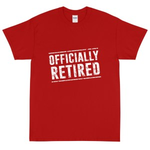 Officially Retired Red T-Shirt