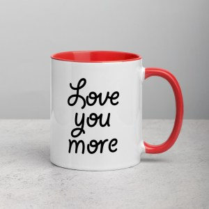 Love you More Coffee Mug with red inside