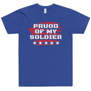 Proud of My Soldier Blue t-Shirt