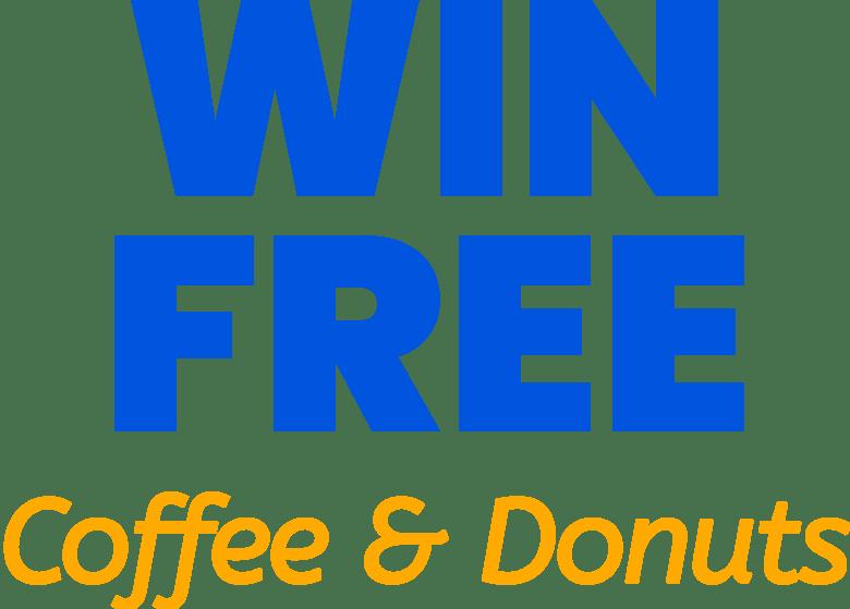 Win Free Coffee & Donuts