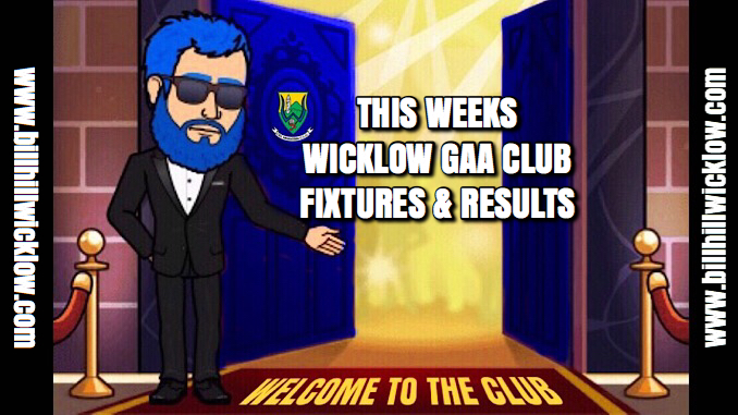 This Weeks Wicklow GAA Fixtures & Results