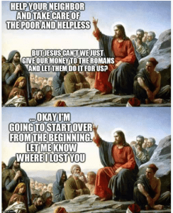 God Explains Welfare -- That's right, expecting the government to do what you should be doing is seriously unrighteous.