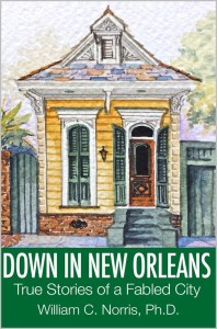 Down In New Orleans - True Stories of a Fabled City