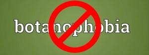 no-botanophobia