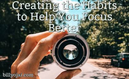 Creating the Habits to Help You Focus Better
