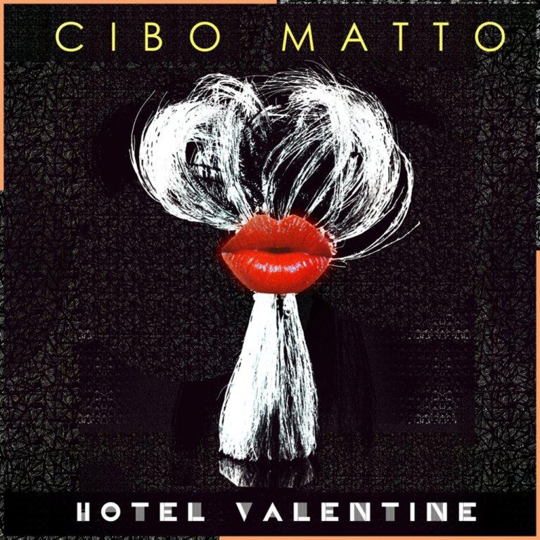 Cibo Matto - Hotel Valentine