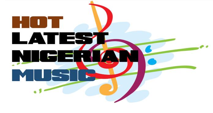 Latest Naija Songs Nigerian Music