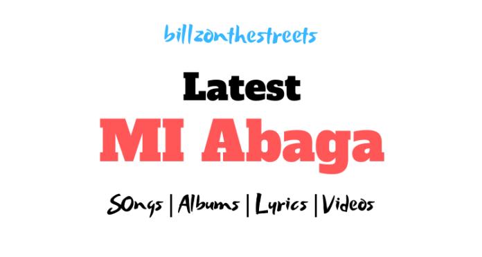 Latest MI Abaga Songs