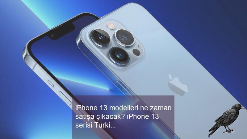 iphone 13 modelleri ne zaman satisa cikacak iphone 13 serisi turkiye satis fiyati 3 2aqgpwsf