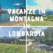Vacanze montagna Lombardia