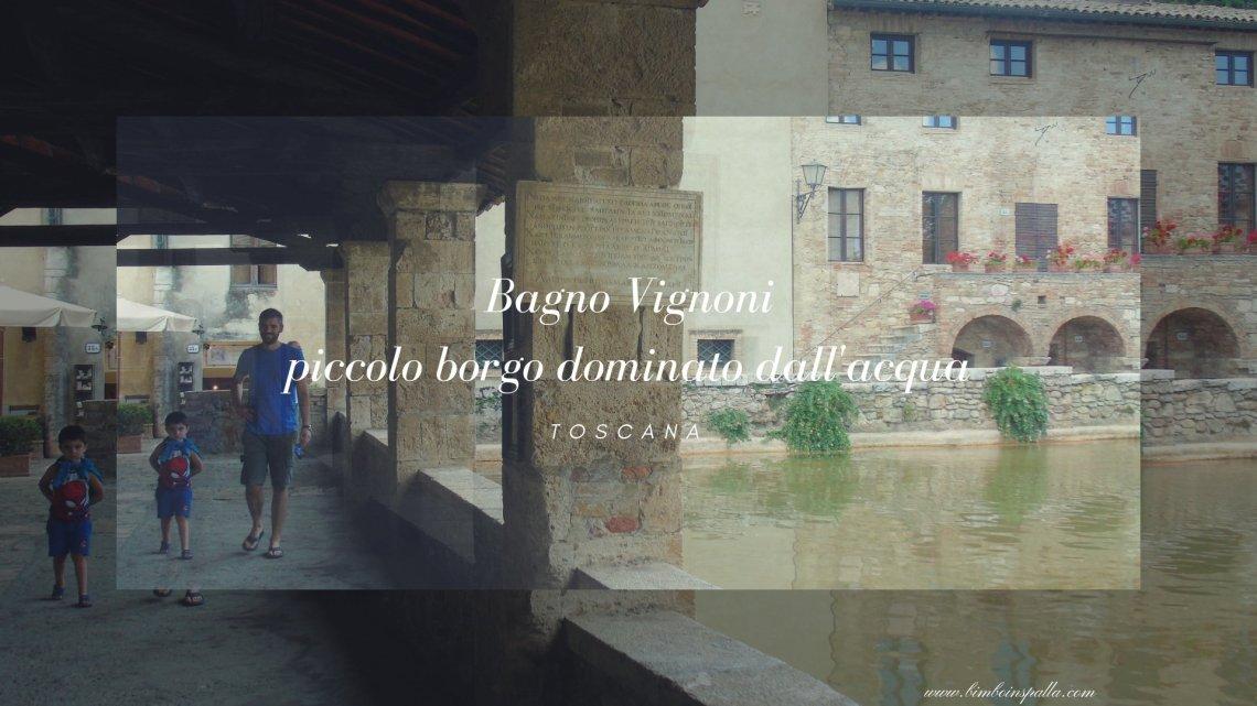 Bagno Vignoli borgo toscano