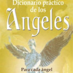 Diccionario práctico de los ángeles