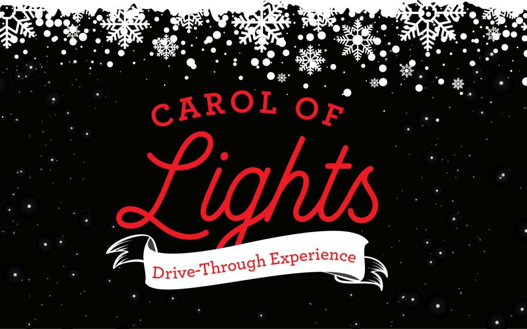 Carol of Lights: Bring Home the Holidays Drive-Through Experience
