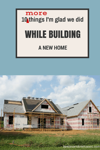 Building a New Home  Check Out These Ten Things I m Glad We Did Ten More Things To Do When Building a New Home