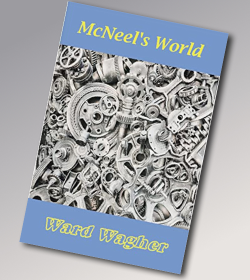 McNeel's World: A Parallel-Multiverse Novel.