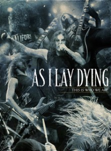 Release Review: AS I LAY DYING – This is Who We Are DVD (Metal Blade/Riot)