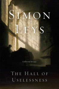 [Book Review] The Hall of Uselessness: Collected Essays, by Simon Leys
