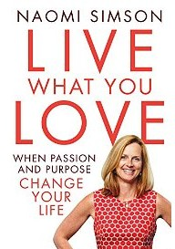 Book cover: Live what you love, by Naomi Simson, published by Harlequin Mira and available at Dymocks Books Australia.