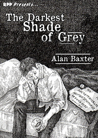 Book cover of The Darkest Shade of Grey by Alan Baxter