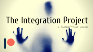 The Integration Project: Day 4 – The story hits its stride