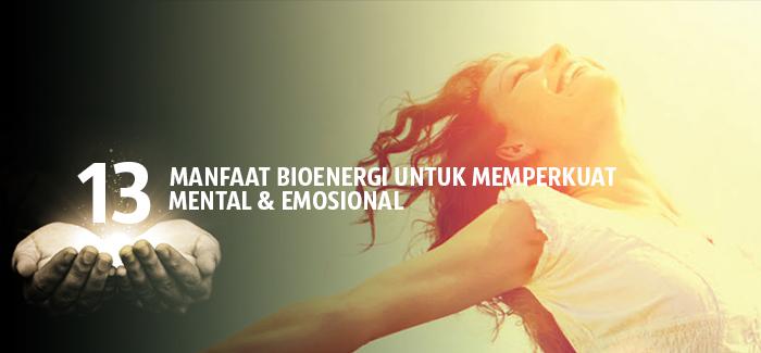 Manfaat Bioenergi untuk memperkuat MENTAL dan EMOSIONAL