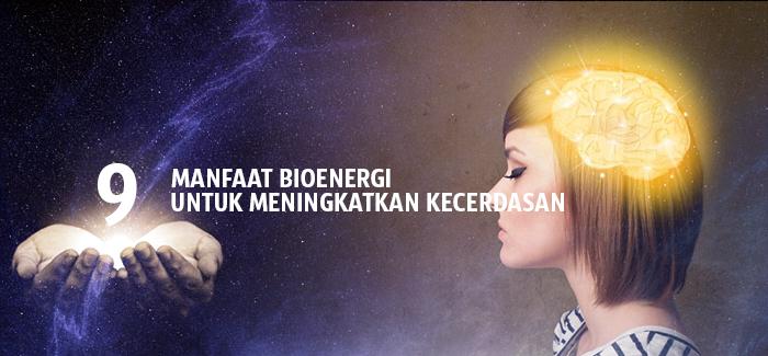 Manfaat Bioenergi untuk meningkatkan KECERDASAN