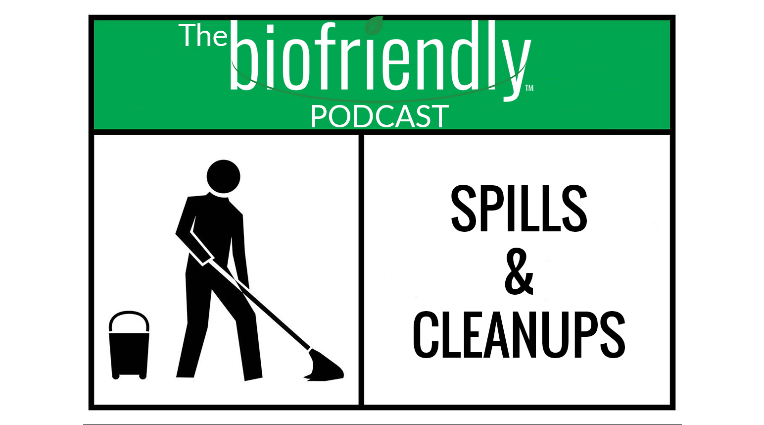 The Biofriendly Podcast - Episode 4 - Spills and Cleanups