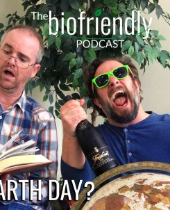 The Biofriendly Podcast - Episode 7 - What is Earth Day?