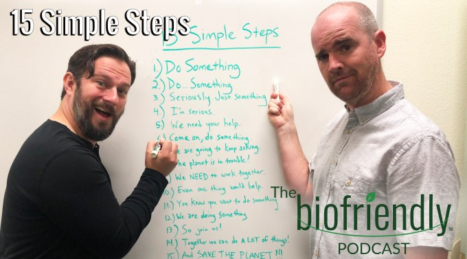 The Biofriendly Podcast - Episode 19 - 15 Simple Steps