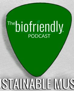 The Biofriendly Podcast - Episode 31 - Sustainable Music