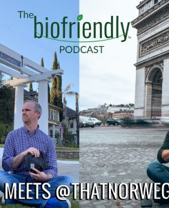 The Biofriendly Podcast - Episode 52 - Biofriendly Meets @ThatNorwegianNomad