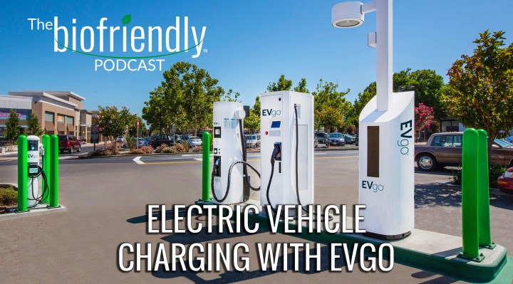 The Biofriendly Podcast - Episode 64 - Electric Vehicle Charging with EVgo