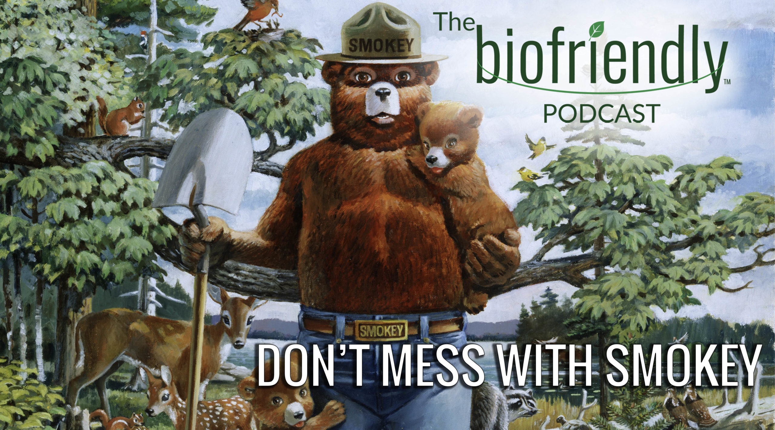 The Biofriendly Podcast - Episode 79 - Don't Mess With Smokey