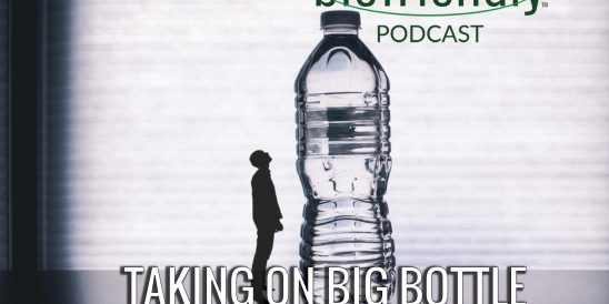 The Biofriendly Podcast - Episode 90 - Taking On Big Bottle with Robert Koenen